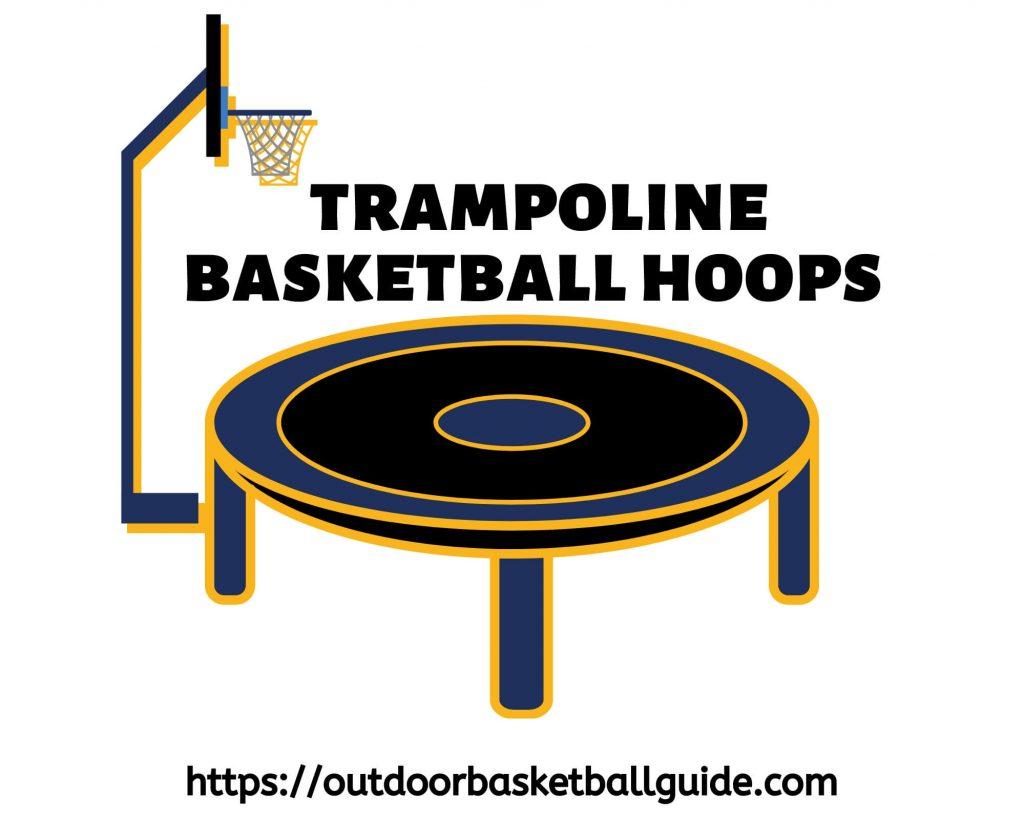 best trampoline basketball hoop
