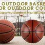 Top Tested Best Outdoor Basketball 2021 - Features and Reviews