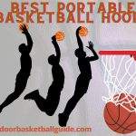 Want a Durable Hoop? Have a Look at 11 Best Portable Basketball Hoop