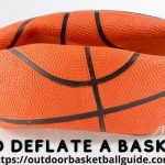How to Deflate a Basketball? (With Pictures) 4 Ways Detailed Guide