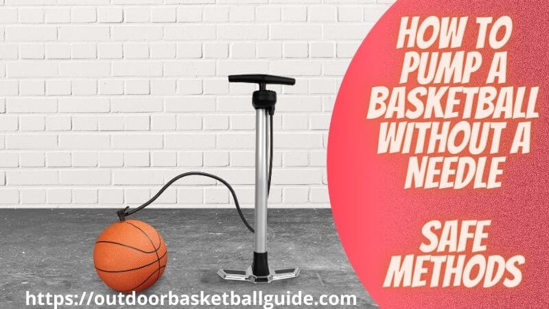 How to pump a Basketball Without a Needle