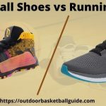 Basketball Shoes vs Running Shoes Which is the Best in 2021