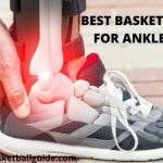 Best Basketball Shoes for Ankle Support 2021 Tested Durability Reviews