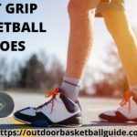 Best Grip Basketball Shoes Which Perform Excellently 2021 features
