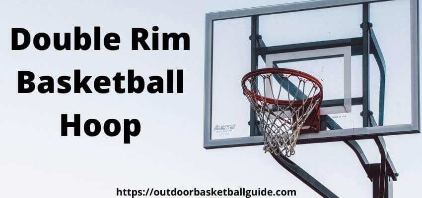 Double Rim vs Single Rim Basketball Hoops