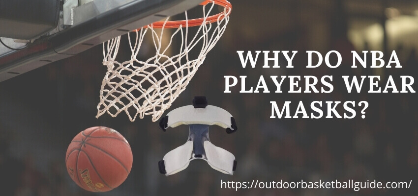 Why Do NBA Players Wear Masks