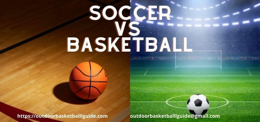 soccer vs basketball